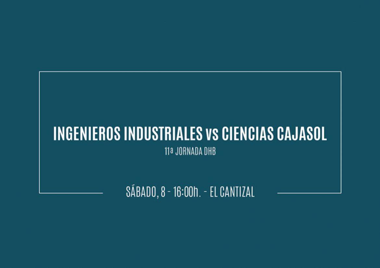 Previa Industriales vs Ciencias Cajasol