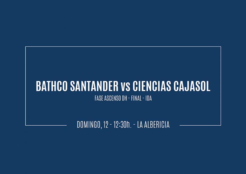 Previa Bathco Santander vs Ciencias Cajasol